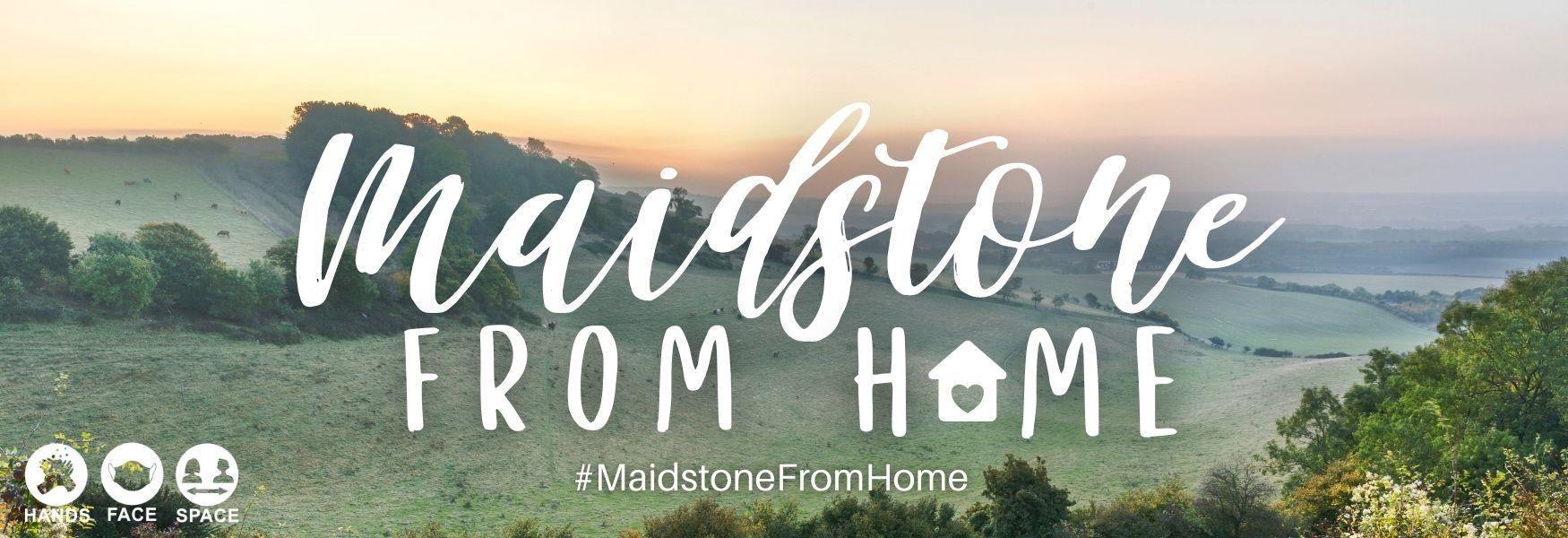 #Maidstonefromhome
