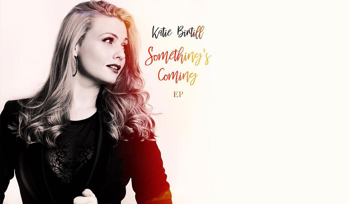 Katie Birtill 'Something's Coming'